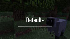 Улучшенные стандартные текстуры - Default+ для minecraft 1.12.2 1.11.2