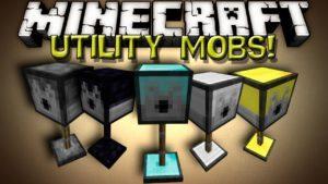 Мод Utility Mobs для minecraft 1.7.10 1.6.4 1.5.2