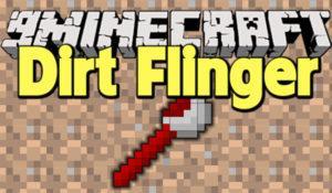 Мод Dirt Flinger для minecraft 1.11.2 1.10.2