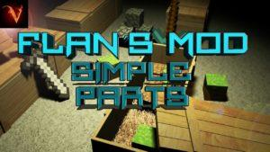 Flan's Simple Parts Pack для minecraft 1.12.2, 1.8, 1.7.10