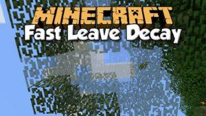 Мод Fast Leave Decay для minecraft 1.12.2 1.11.2 1.10.2 1.9.4 1.8.9 1.8