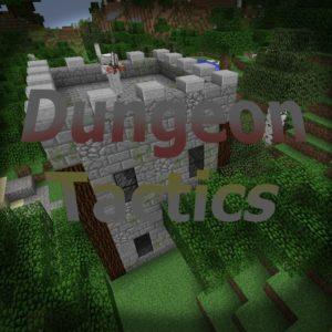 Мод на подземелья и башни - Dungeon Tactics для minecraft 1.12.2 1.11.2 1.10.2 1.8.9 1.7.10