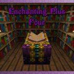 Расширенное зачарование — мод Enchanting Plus для minecraft 1.12.2 1.10.2 1.9.4 1.8 1.7.10 1.6.4 1.5.2
