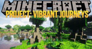 Мод Project: Vibrant Journeys для minecraft 1.15.2, 1.12.2