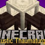 Мод на деревянную мебель — Rustic Thaumaturgy для minecraft 1.12.2