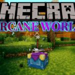 Мод Тайный мир — Arcane World для minecraft 1.12.2