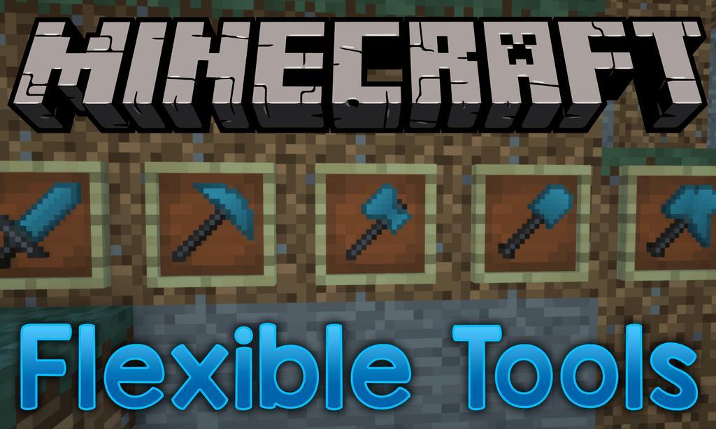 Гибкие инструменты - Flexible Tools мод для майнкрафт 1.12.2 1.11.2