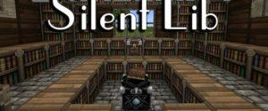 Silent Lib для майнкрафт 1.13.2 1.12.2 1.11.2 1.10.2 1.9.4