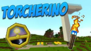 Мод Torcherino для майнкрафт 1.14.4, 1.12.2, 1.7.10