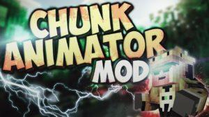 Мод Chunk Animator 1.16.5, 1.13.2, 1.12.2