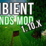 Мод на новые звуки — Ambient Sounds для майнкрафт 1.13.2 1.12.2 1.11.2 1.10.2 1.9.4 1.8.9 1.7.10