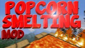 Мод Popcorn Smelting для майнкрафт 1.12.2