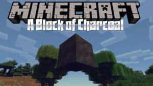 Мод A Block of Charcoal для minecraft 1.14.3, 1.12.2, 1.7.10