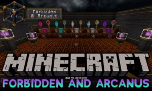 Мод Forbidden and Arcanus для minecraft 1.16.4, 1.15.2, 1.14.4, 1.12.2