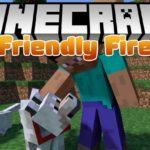 Мод Friendly Fire для minecraft 1.14.4, 1.12.2, 1.7.10