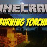 Мод на сгораемые факела Burning Torches для minecraft 1.14.4, 1.12.2