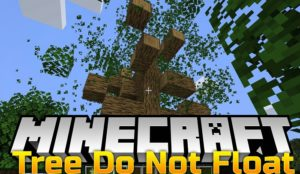Мод Trees Do Not Float для minecraft 1.15.1, 1.14.4