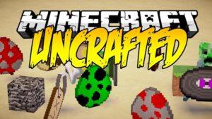 Мод Uncrafted для minecraft 1.14.4, 1.12.2, 1.7.10
