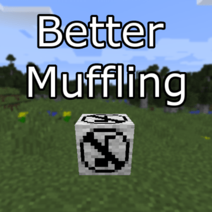 Мод Better Muffling для minecraft 1.16.5, 1.15.2, 1.14.4, 1.12.2