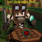 Мод Tool Upgrades для minecraft 1.14.4, 1.12.2, 1.7.10