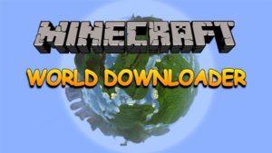 Мод World Downloader для майнкрафт 1.14.4, 1.12.2, 1.7.10