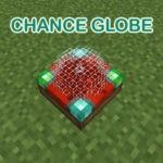 Мод Chance Globe для майнкрафт 1.16.1, 1.15.2, 1.14.4, 1.12.2