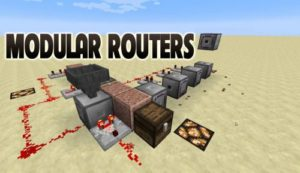 Мод Modular Routers 1.17.1, 1.16.5, 1.15.2, 1.12.2