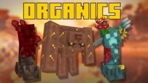 Мод Organics для Майнкрафт 1.15.2