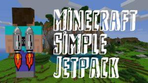 Мод Simply Jetpacks 2 1.16.4, 1.15.2, 1.12.2