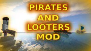 Мод Pirates And Looters 1.16.5, 1.15.2, 1.14.4 (пиратские корабли)