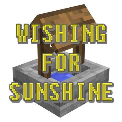 Мод Wishing for Sunshine 1.16.5, 1.14.4, 1.12.2 (колодец желаний)