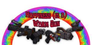 Мод Happiness (is a) Warm Gun 1.16.5