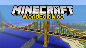 Мод WorldEdit 1.16.5, 1.15.2, 1.14.4, 1.12.2, 1.7.10