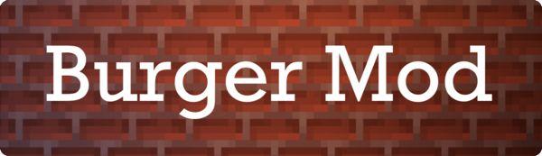 Мод Autovw's Burger 1.16.5 (гамбургеры)