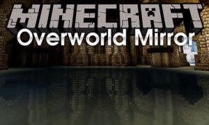 Мод Overworld Mirror 1.16.5, 1.15.2, 1.14.4, 1.12.2